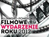 Kujawsko-Pomorskie Filmowe Wydarzenie Roku 2012
