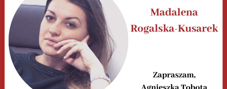 """""""Kobieta Społecznik""""- rozmowa z Magdaleną Rogalską Kusarek"""