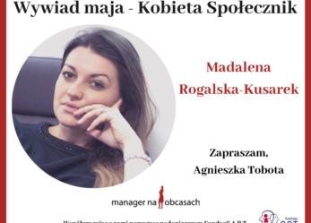 Wywiad Maja: Kobieta Społecznik- Magdalena Rogalska-Kusarek