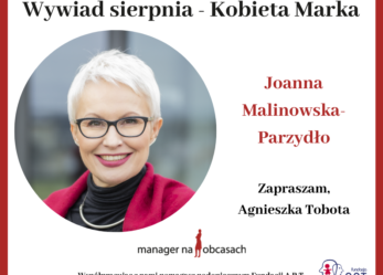Kobieta Marka- rozmowa z Joanną Malinowską- Parzydło