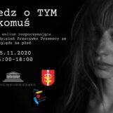 """""""POWIEDZ O TYM KOMUŚ""""- KONFERENCJA ONLINE 25.11.2020R."""